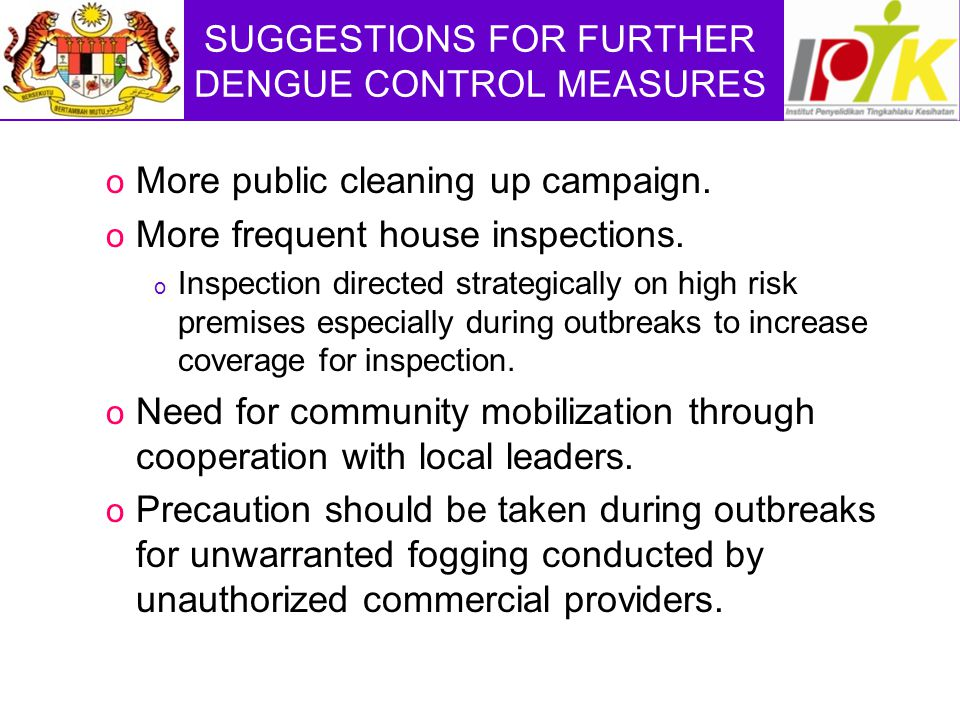 SUGGESTIONS FOR FURTHER DENGUE CONTROL MEASURES