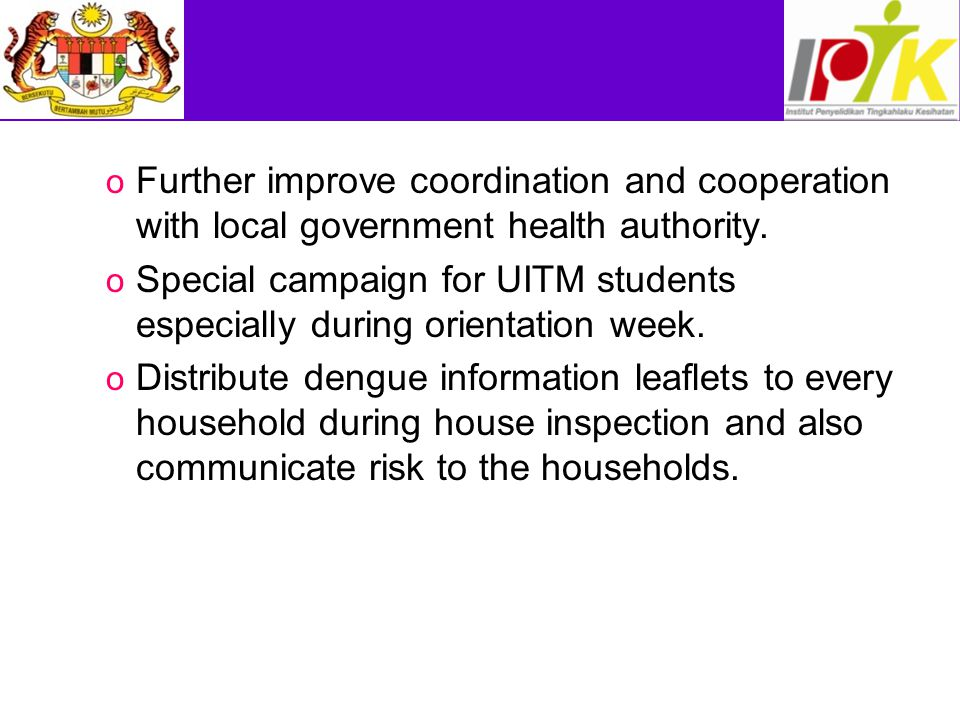 Further improve coordination and cooperation with local government health authority.