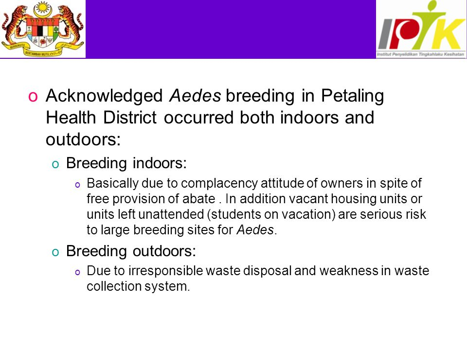Acknowledged Aedes breeding in Petaling Health District occurred both indoors and outdoors: