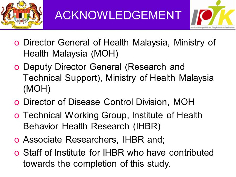 ACKNOWLEDGEMENT Director General of Health Malaysia, Ministry of Health Malaysia (MOH)