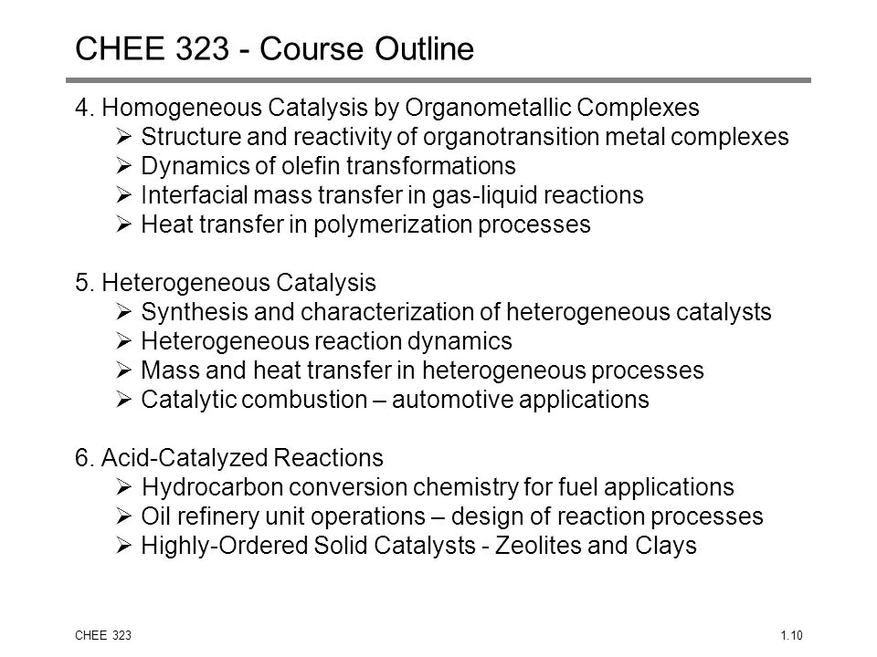 CHEE 323 - Course Outline 4. Homogeneous Catalysis by Organometallic Complexes. Structure and reactivity of organotransition metal complexes.