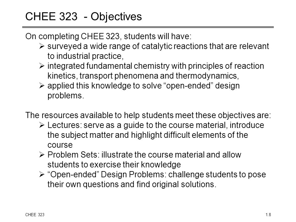 CHEE 323 - Objectives On completing CHEE 323, students will have: