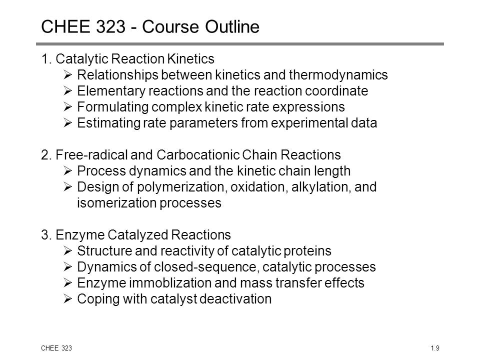CHEE 323 - Course Outline 1. Catalytic Reaction Kinetics