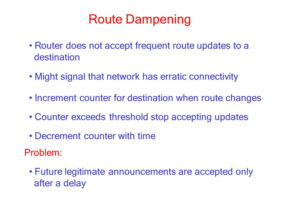 Route Dampening Router does not accept frequent route updates to a