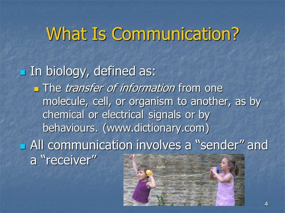 What Is Communication In biology, defined as: