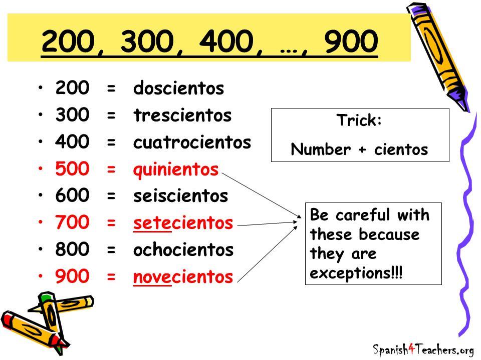 200, 300, 400, …, 900 200 = doscientos 300 = trescientos