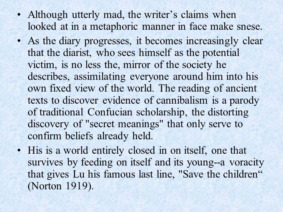 Although utterly mad, the writer's claims when looked at in a metaphoric manner in face make snese.