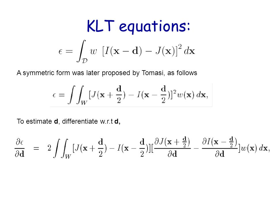 KLT equations: A symmetric form was later proposed by Tomasi, as follows.