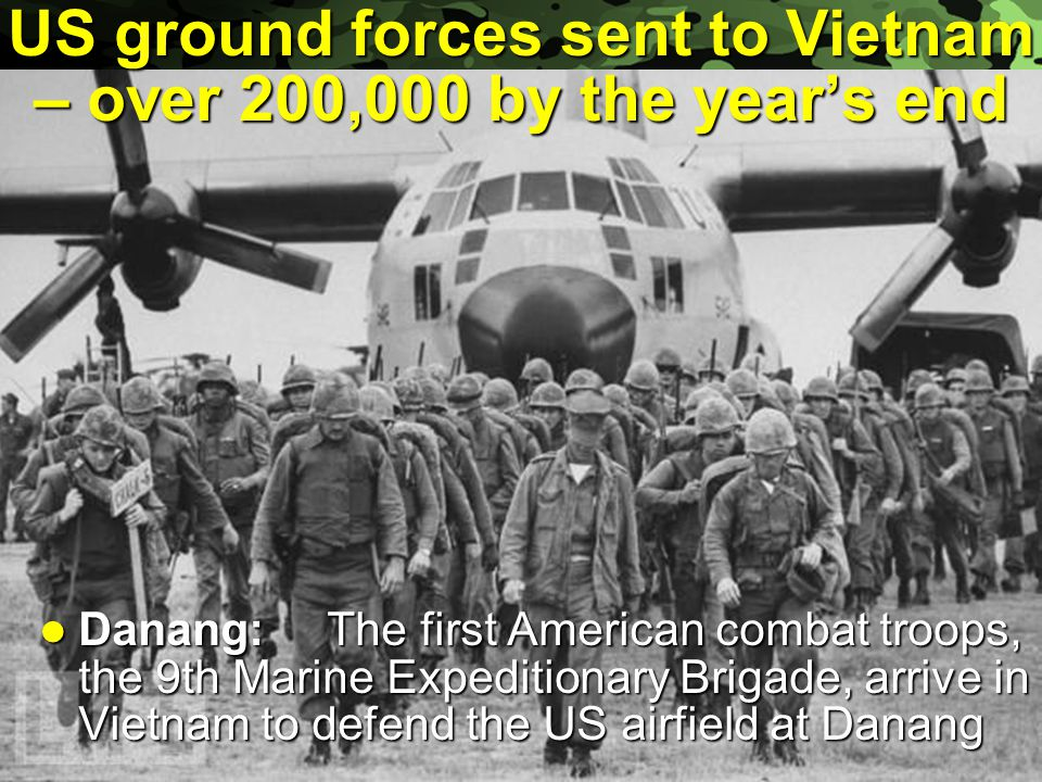 US ground forces sent to Vietnam – over 200,000 by the year's end