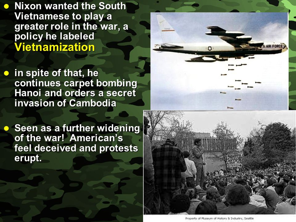 Nixon wanted the South Vietnamese to play a greater role in the war, a policy he labeled Vietnamization