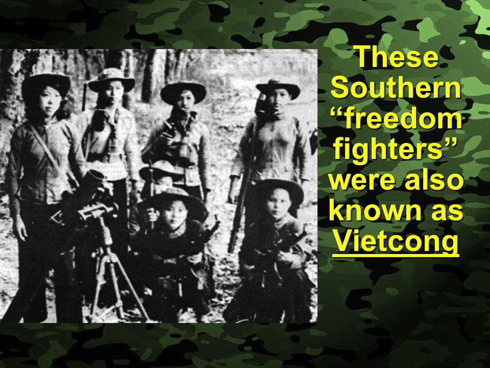 These Southern freedom fighters were also known as Vietcong
