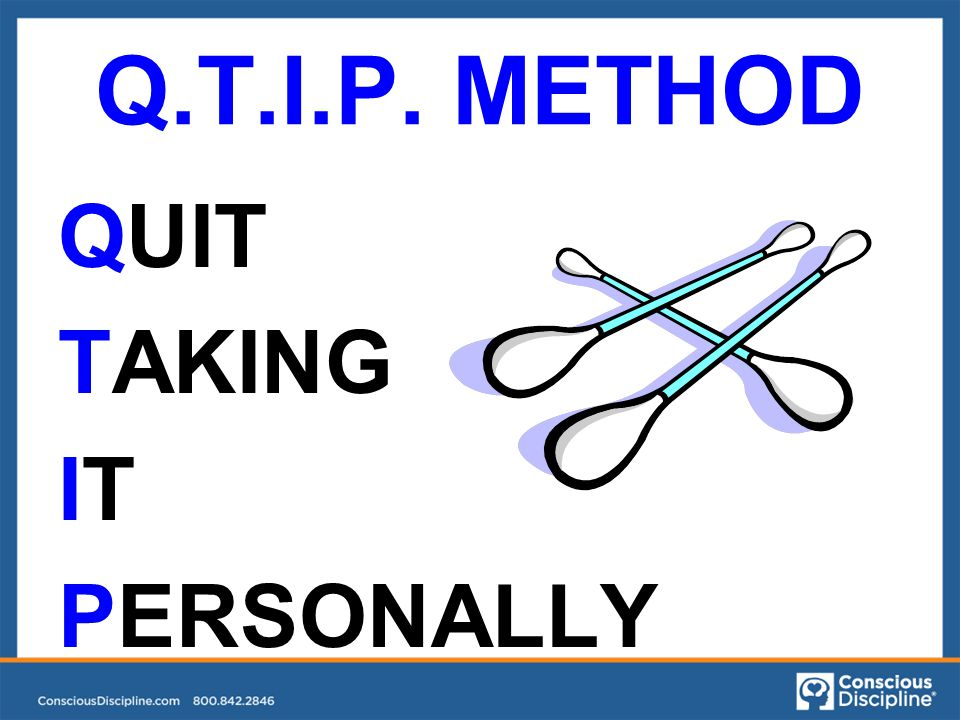 Q.T.I.P. METHOD QUIT TAKING IT PERSONALLY