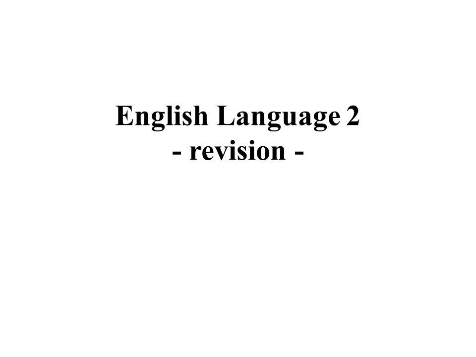 English Language 2 - revision -