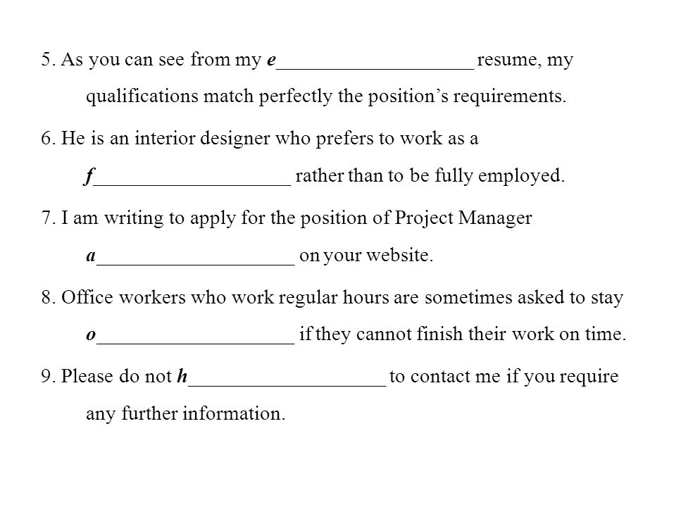 5. As you can see from my e___________________ resume, my qualifications match perfectly the position's requirements.