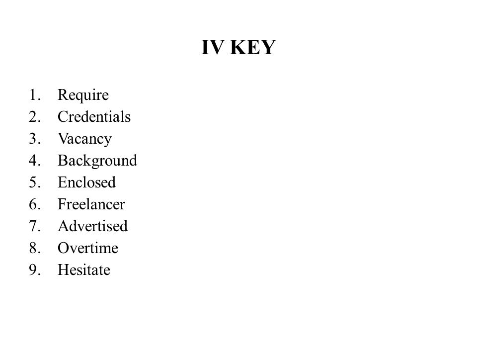IV KEY Require Credentials Vacancy Background Enclosed Freelancer