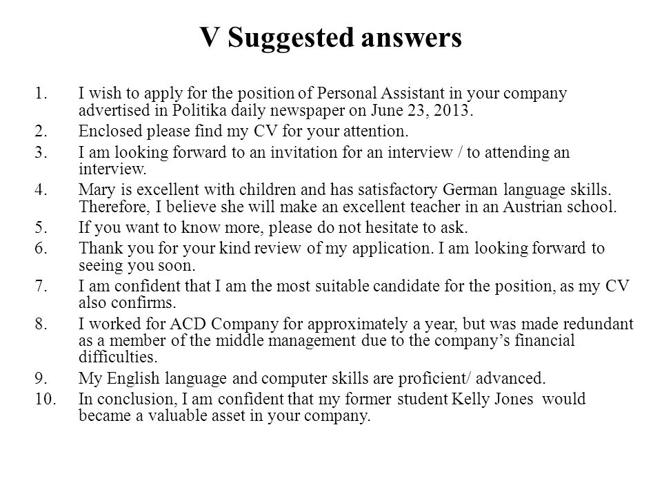 V Suggested answers I wish to apply for the position of Personal Assistant in your company advertised in Politika daily newspaper on June 23, 2013.