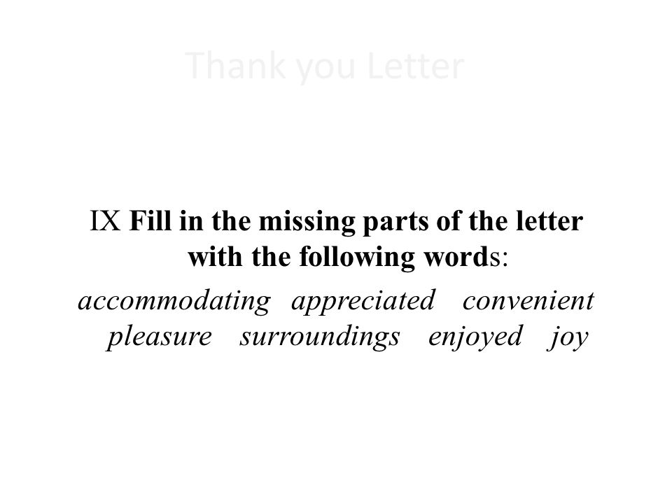 Thank you Letter IX Fill in the missing parts of the letter with the following words: