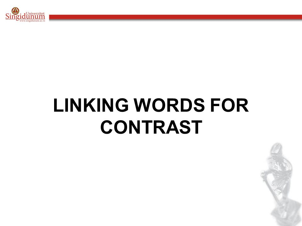 LINKING WORDS FOR CONTRAST
