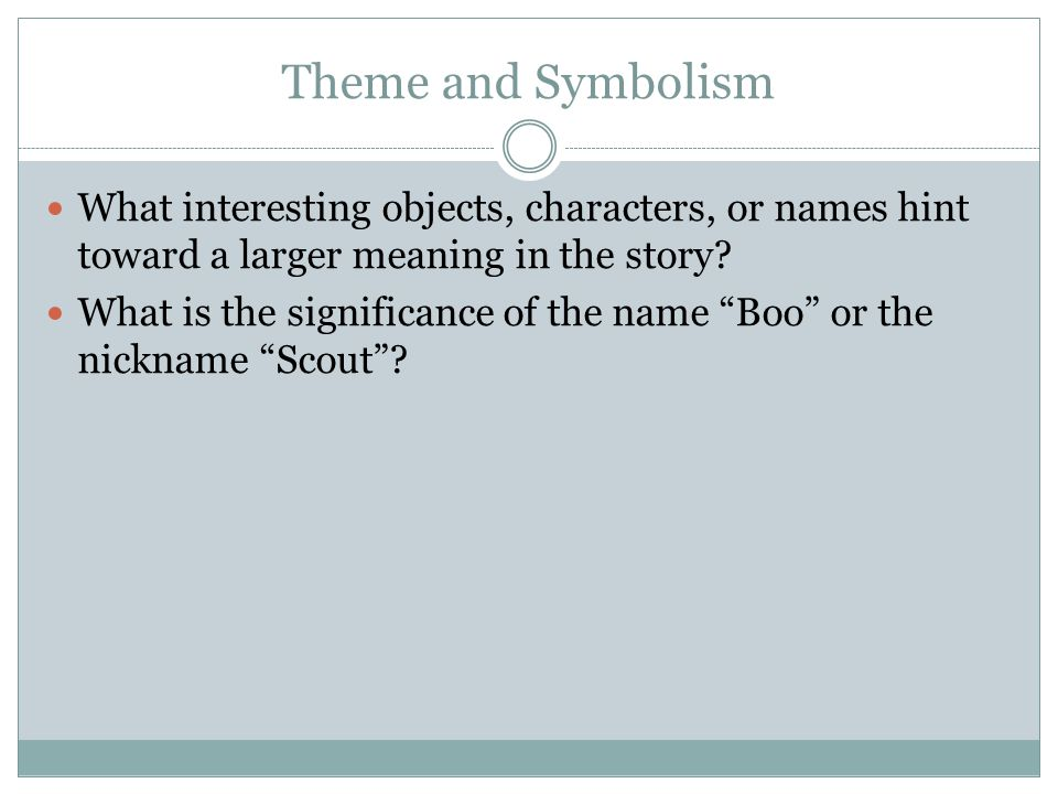 Theme and Symbolism What interesting objects, characters, or names hint toward a larger meaning in the story
