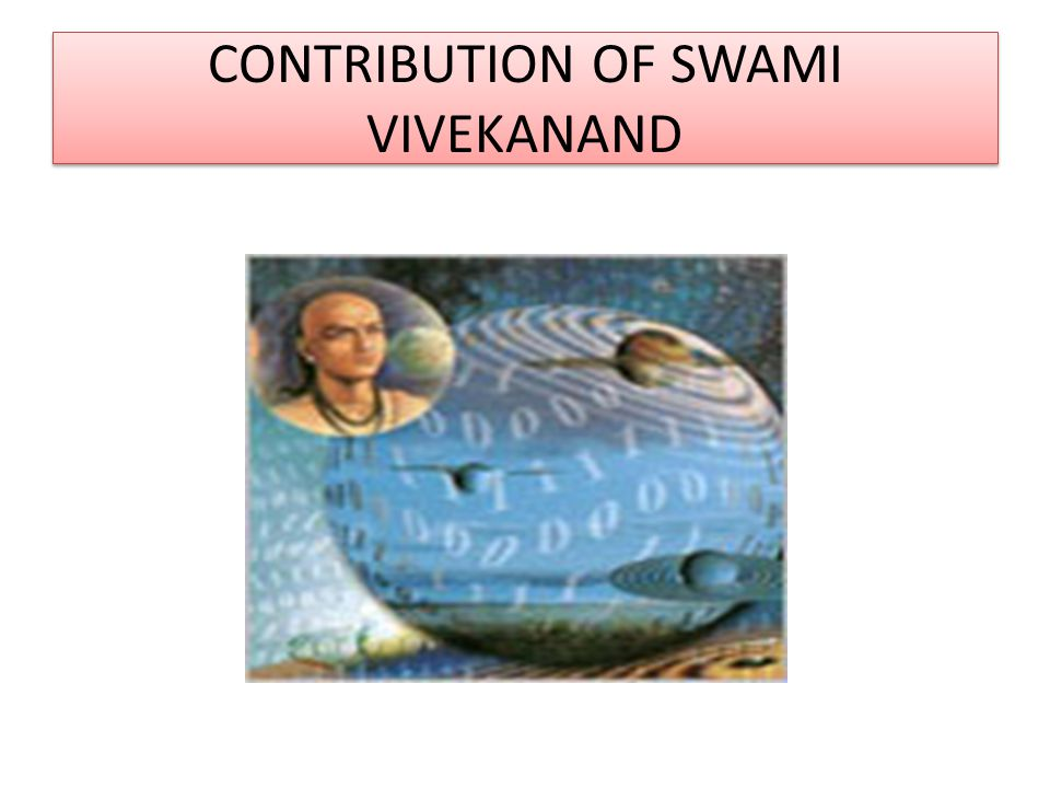 CONTRIBUTION OF SWAMI VIVEKANAND