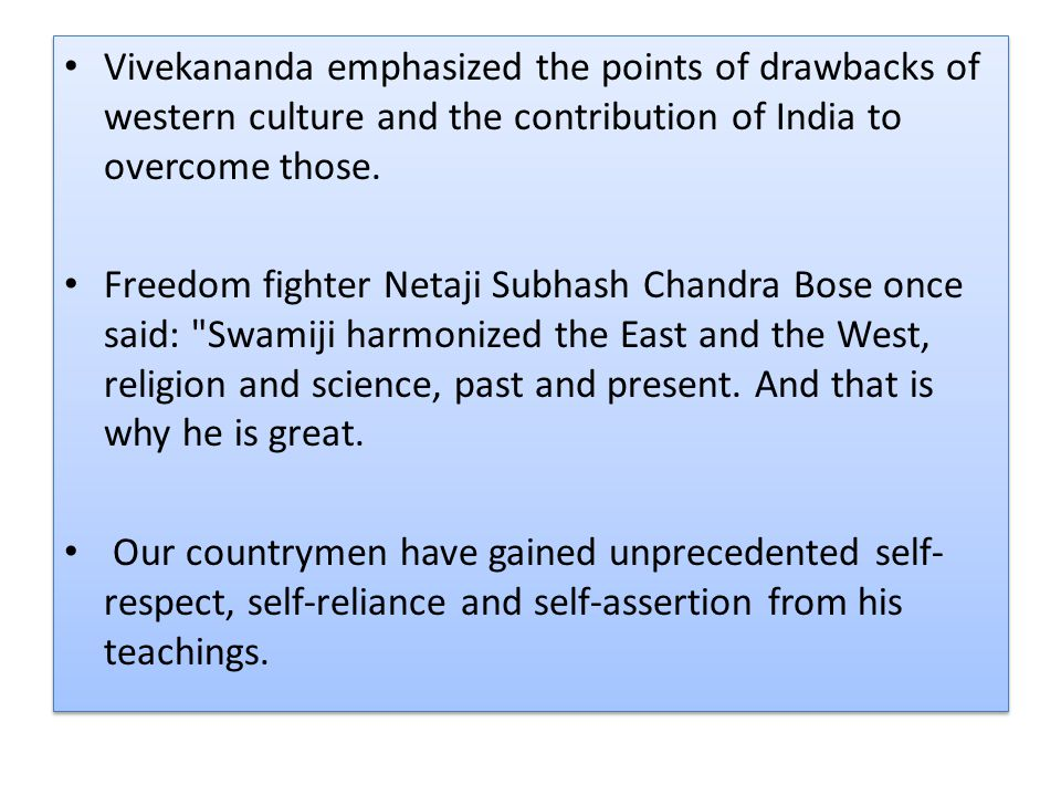 Vivekananda emphasized the points of drawbacks of western culture and the contribution of India to overcome those.