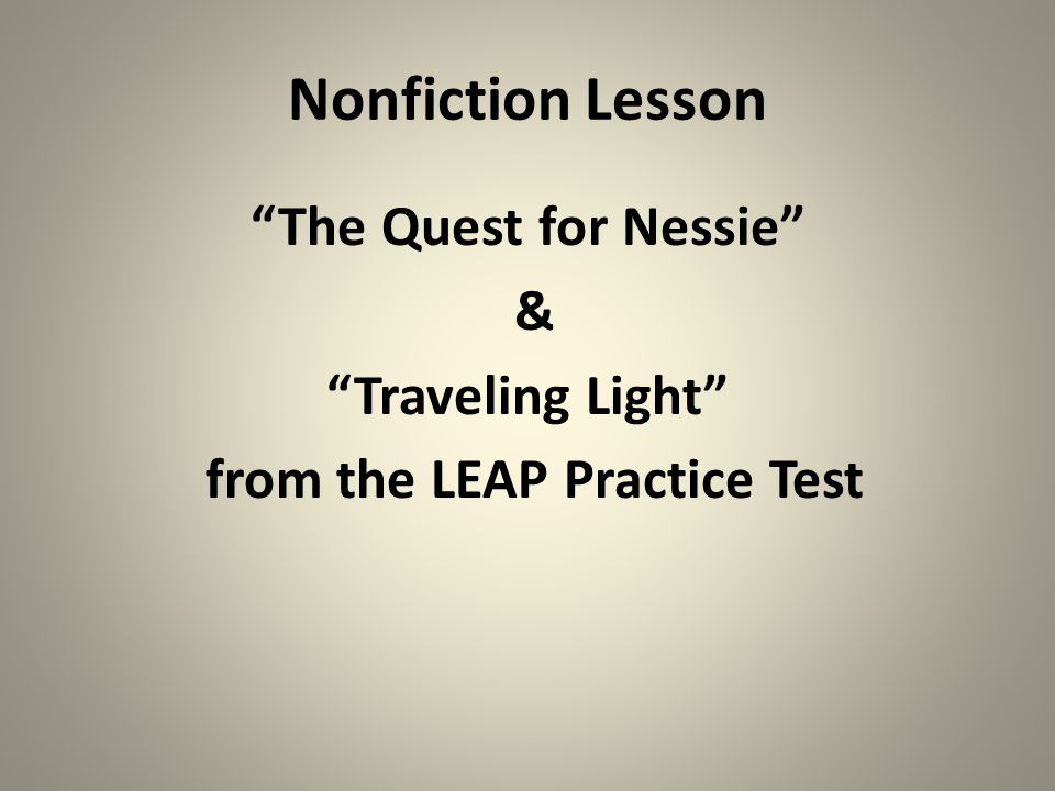 The Quest for Nessie & Traveling Light from the LEAP Practice Test