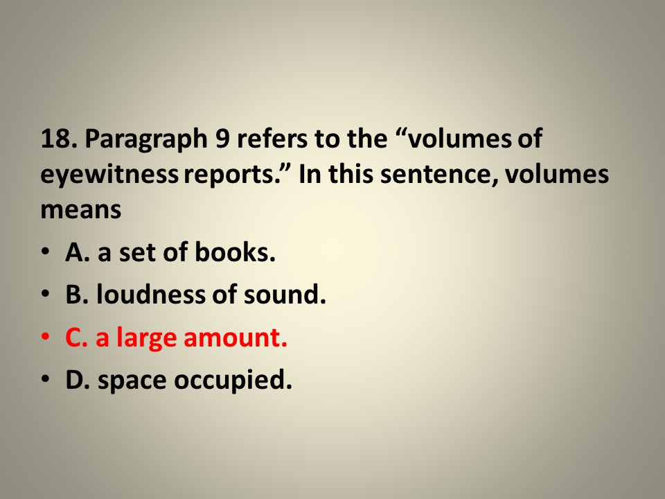 18. Paragraph 9 refers to the volumes of eyewitness reports