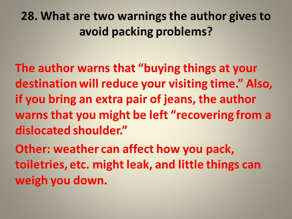 28. What are two warnings the author gives to avoid packing problems