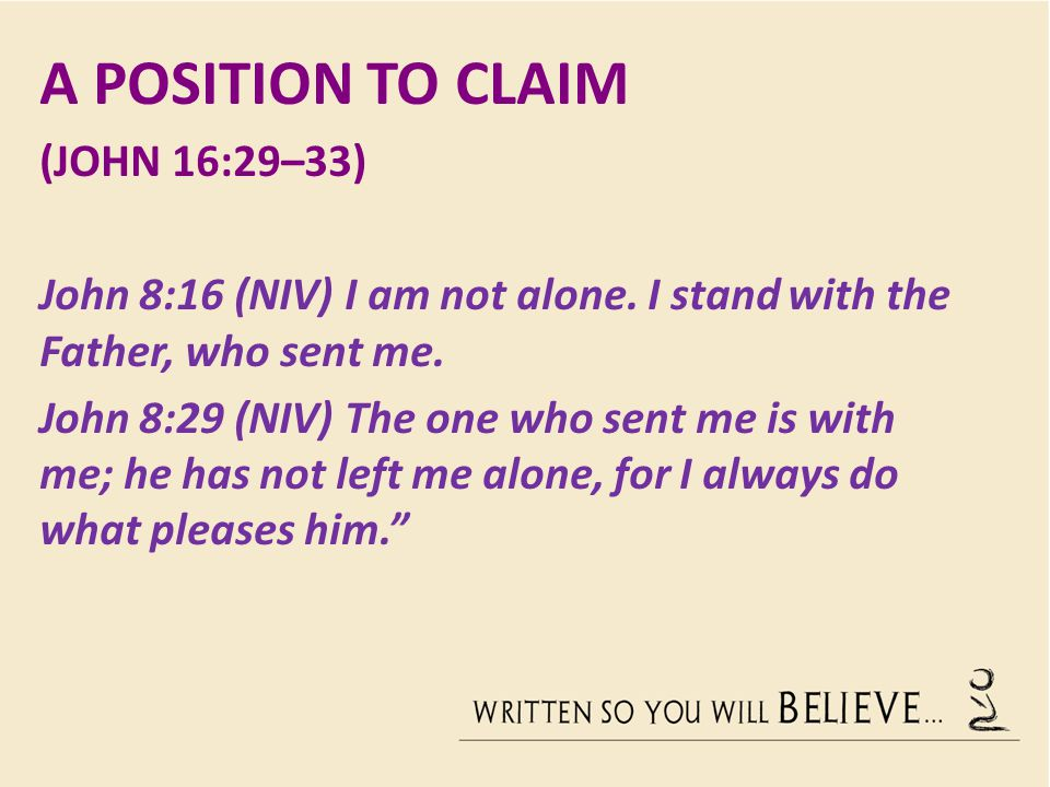 A Position to Claim (John 16:29–33)