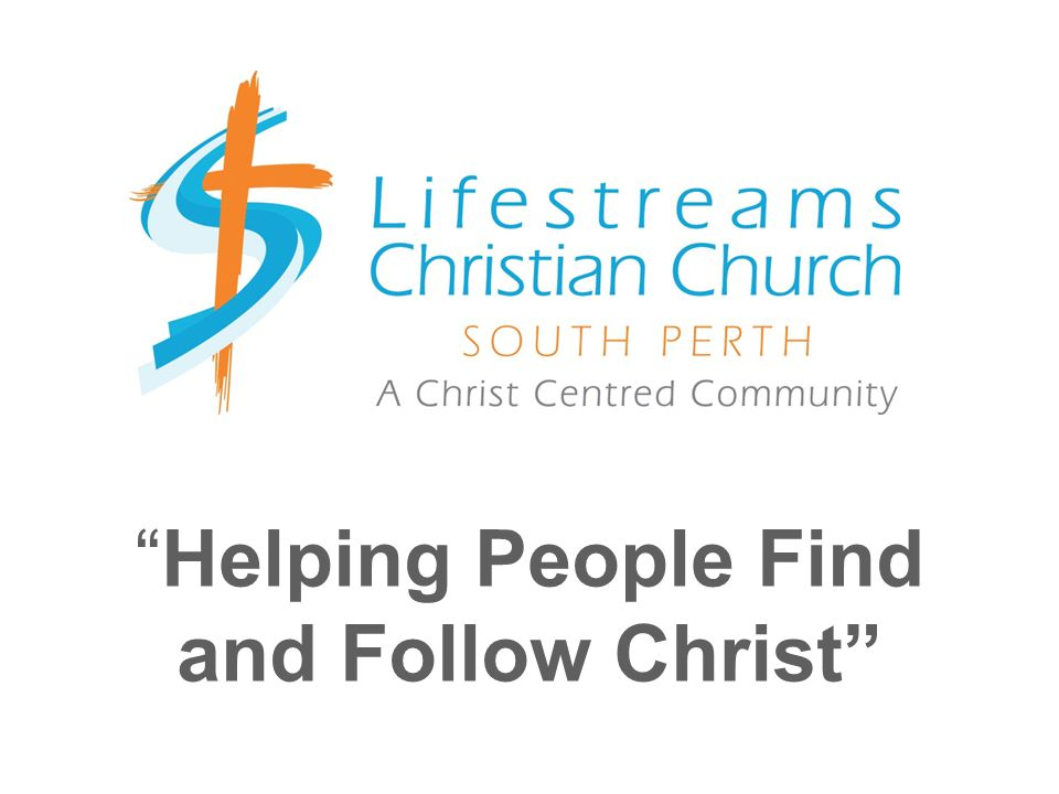 Helping People Find and Follow Christ