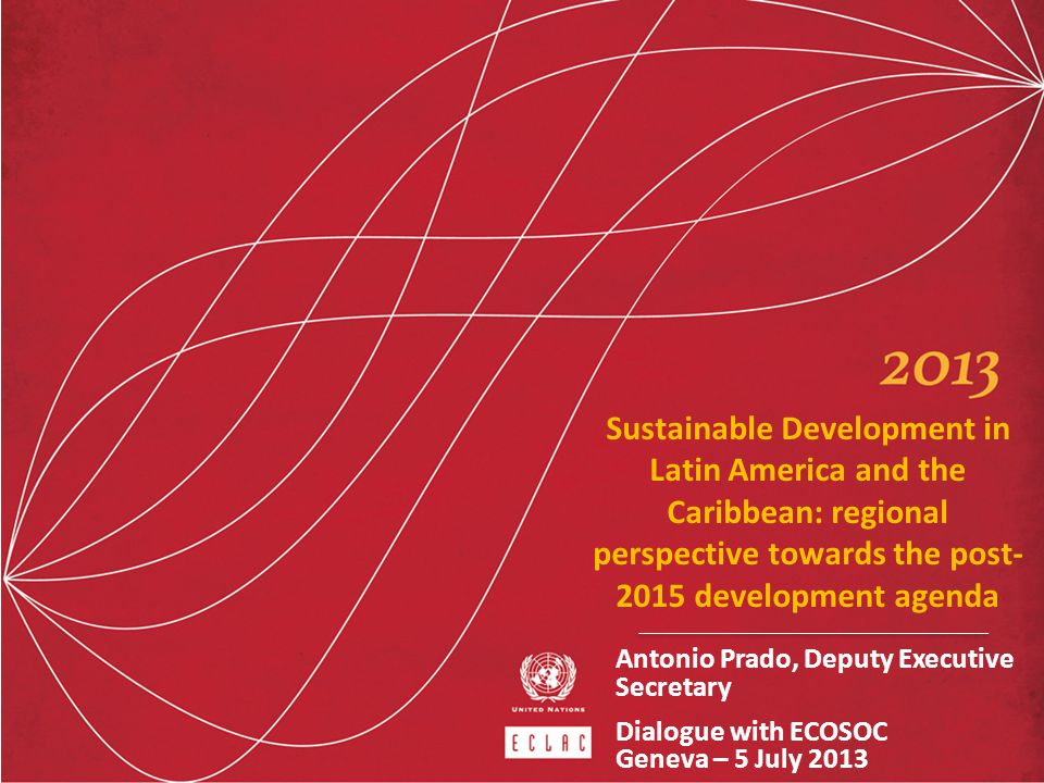 Sustainable Development in Latin America and the Caribbean: regional perspective towards the post-2015 development agenda