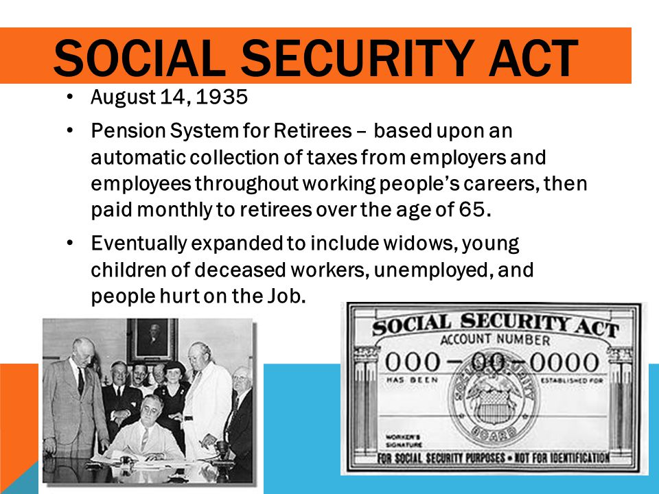 SOCIAL SECURITY ACT August 14, 1935