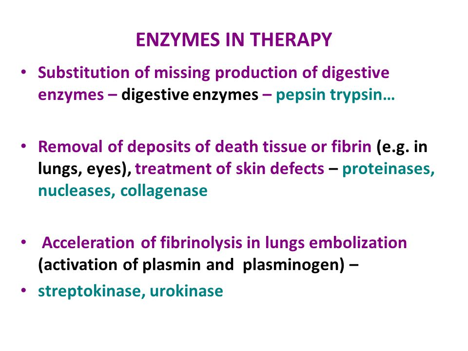 ENZYMES IN THERAPY Substitution of missing production of digestive enzymes – digestive enzymes – pepsin trypsin…