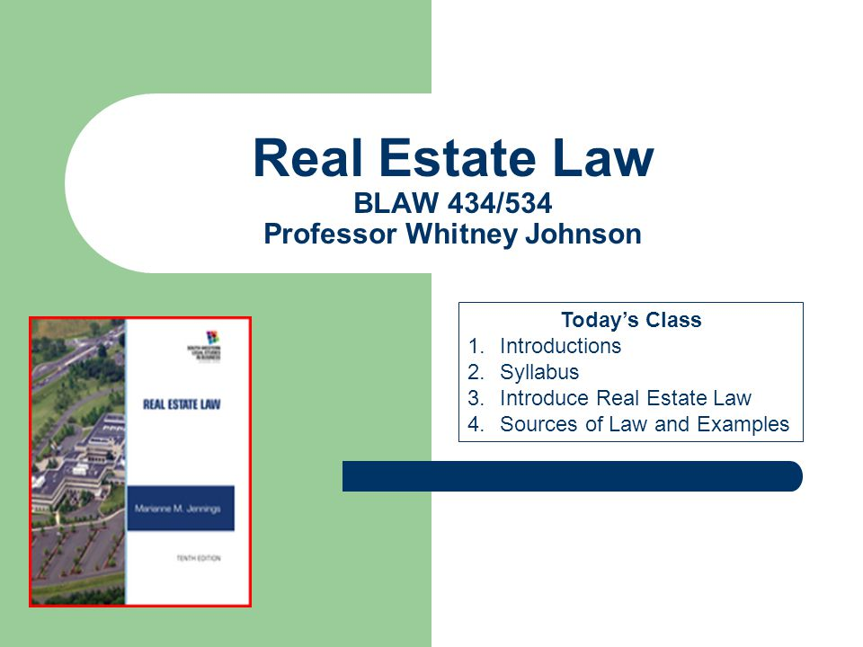 Real Estate Law BLAW 434/534 Professor Whitney Johnson