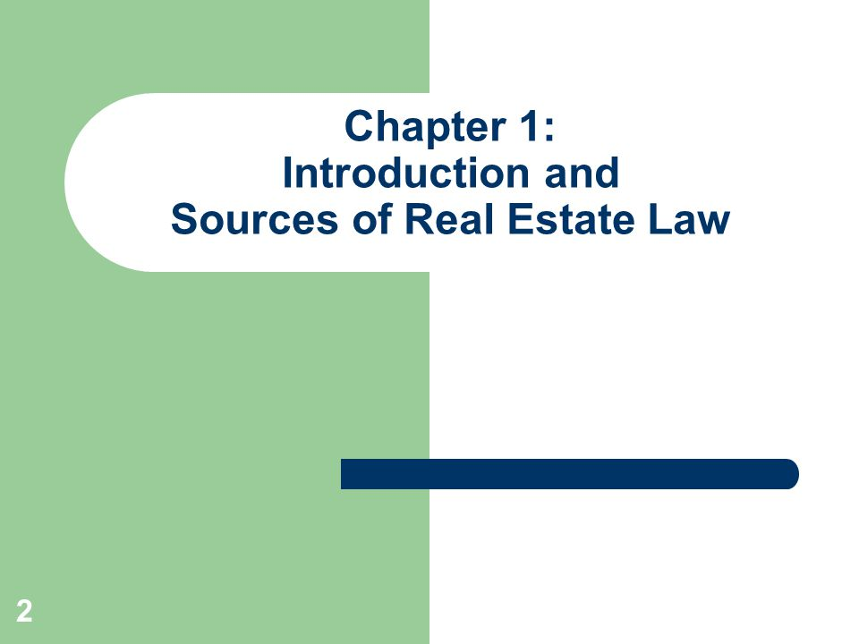 Chapter 1: Introduction and Sources of Real Estate Law
