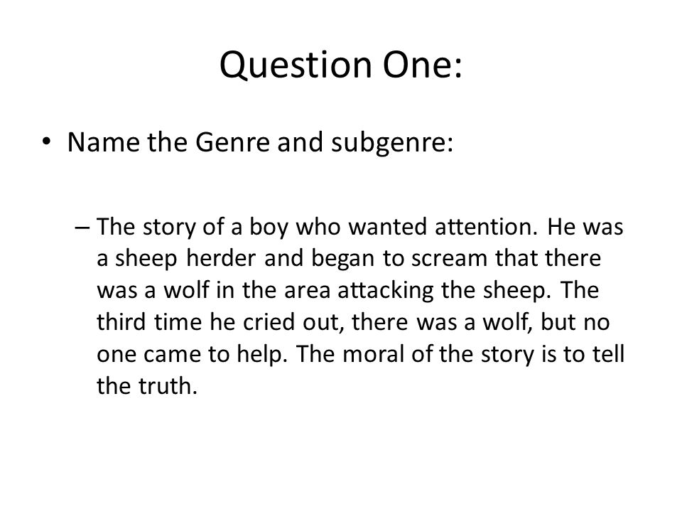 Question One: Name the Genre and subgenre: