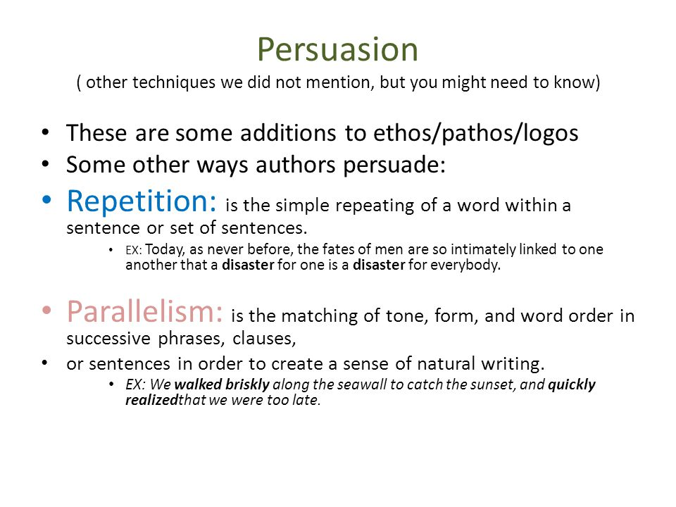 Persuasion ( other techniques we did not mention, but you might need to know)