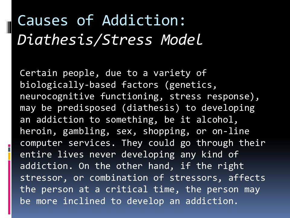 Causes of Addiction: Diathesis/Stress Model