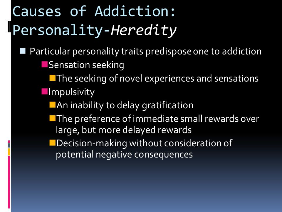 Causes of Addiction: Personality-Heredity