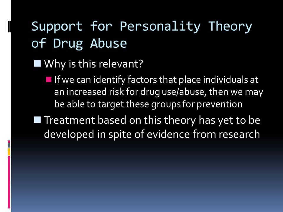 Support for Personality Theory of Drug Abuse
