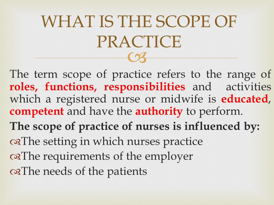 WHAT IS THE SCOPE OF PRACTICE