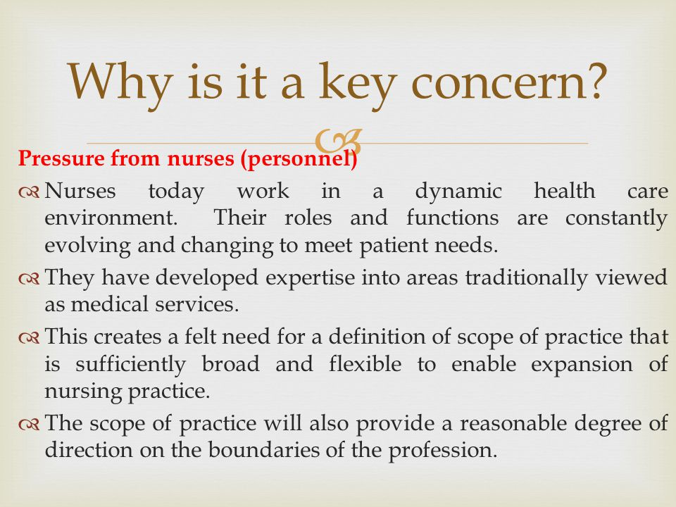 Why is it a key concern Pressure from nurses (personnel)