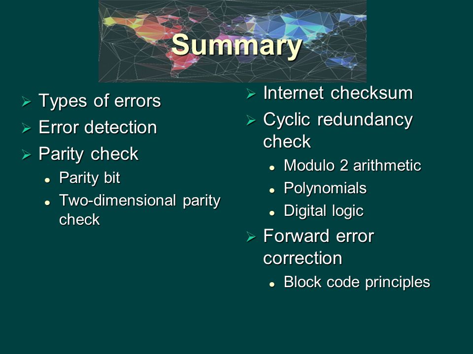 Summary Internet checksum Types of errors Cyclic redundancy check