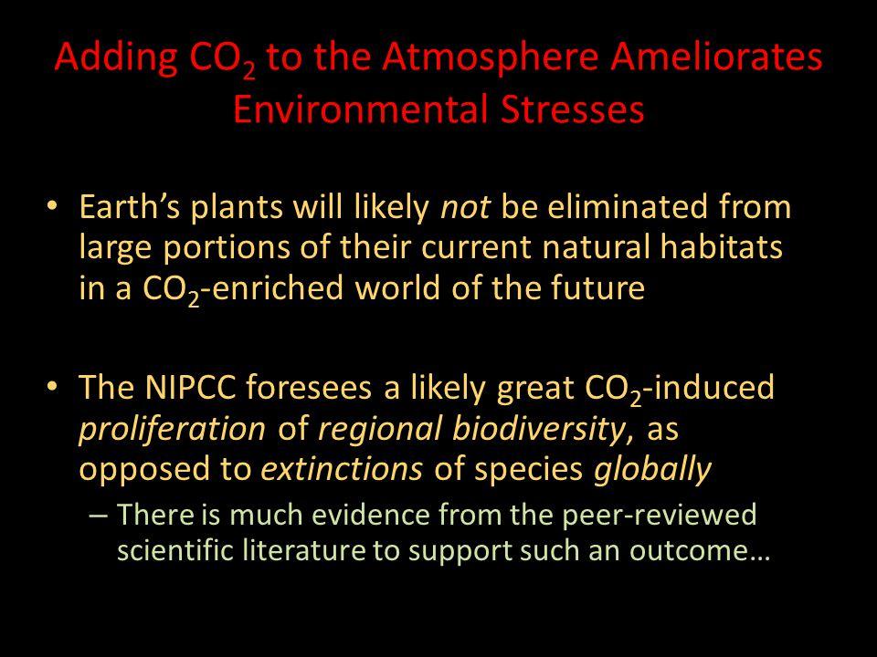 Adding CO2 to the Atmosphere Ameliorates Environmental Stresses