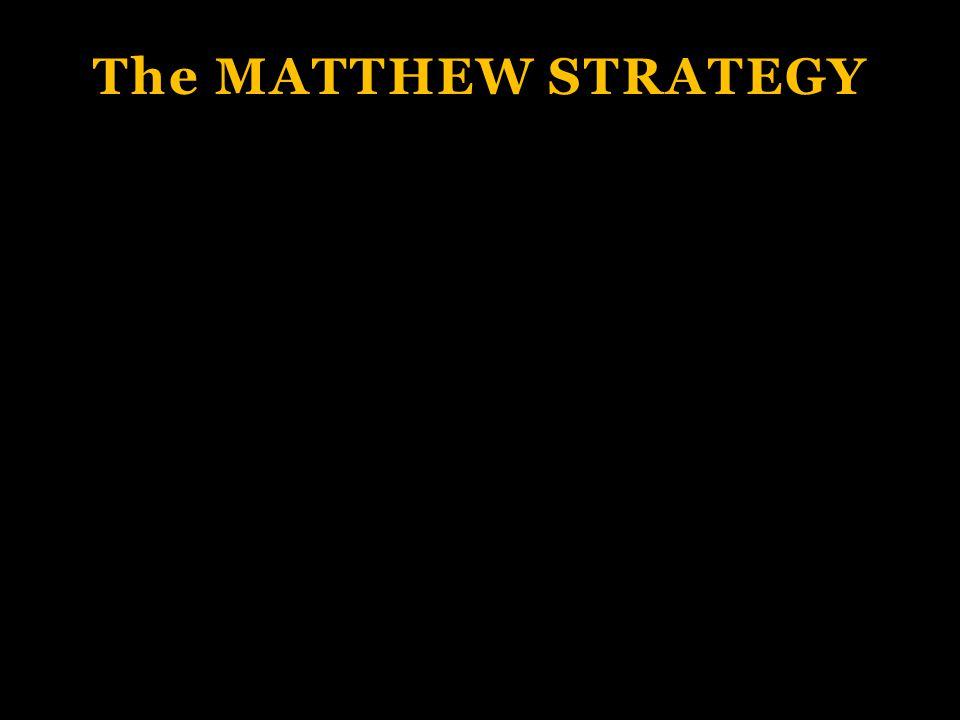 The MATTHEW STRATEGY