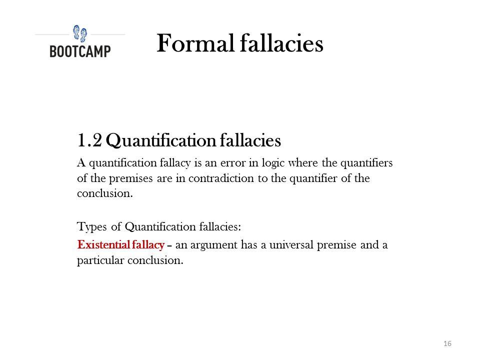 Formal fallacies 1.2 Quantification fallacies