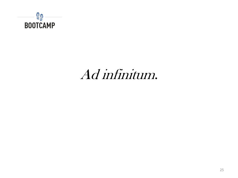 Ad infinitum.