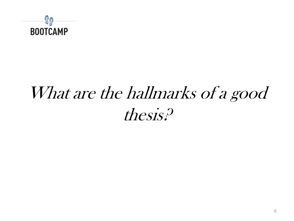 What are the hallmarks of a good thesis