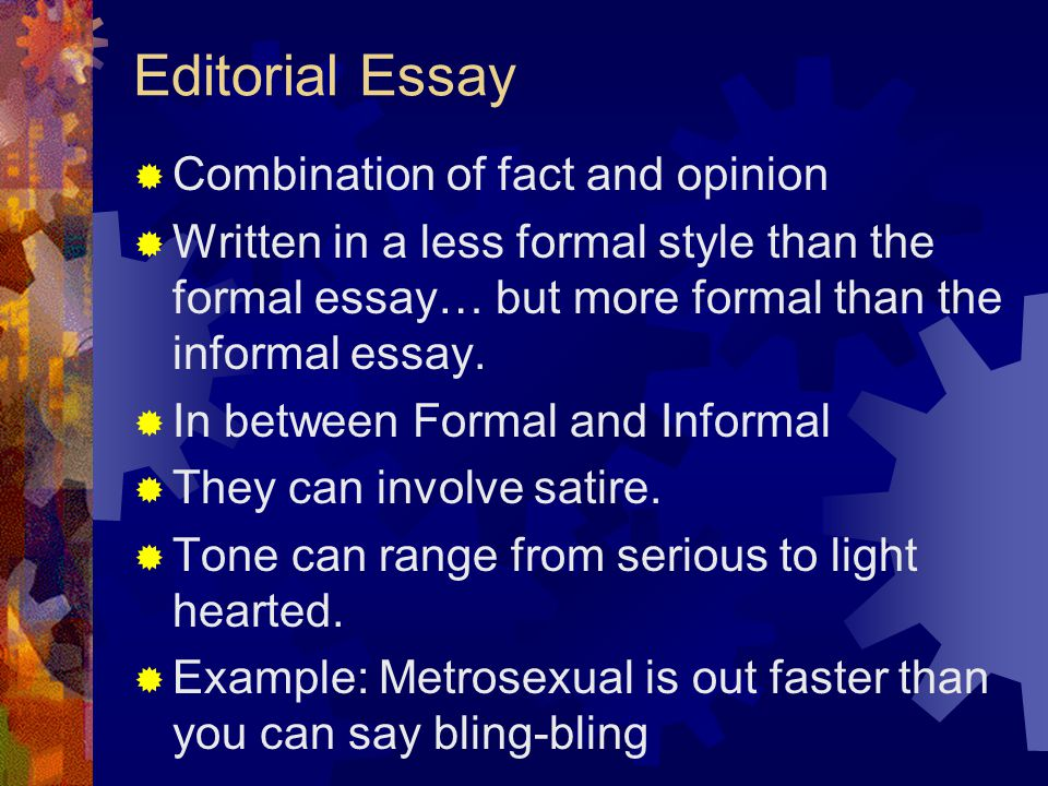 Editorial Essay Combination of fact and opinion