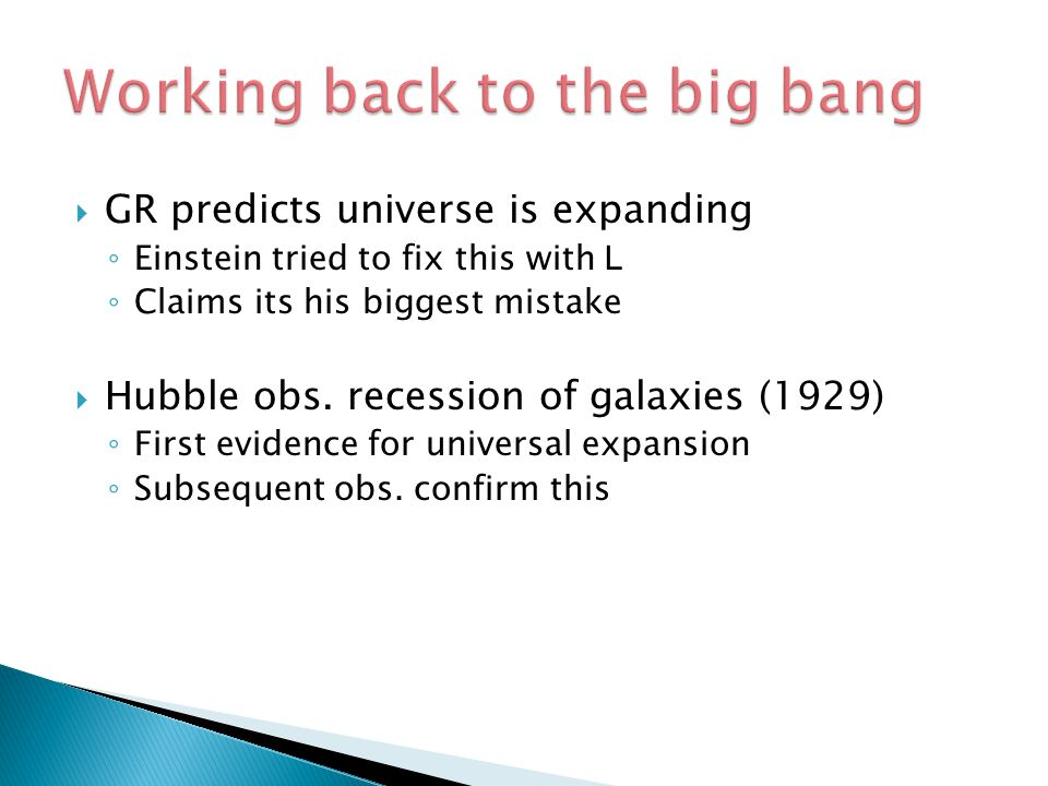 Working back to the big bang